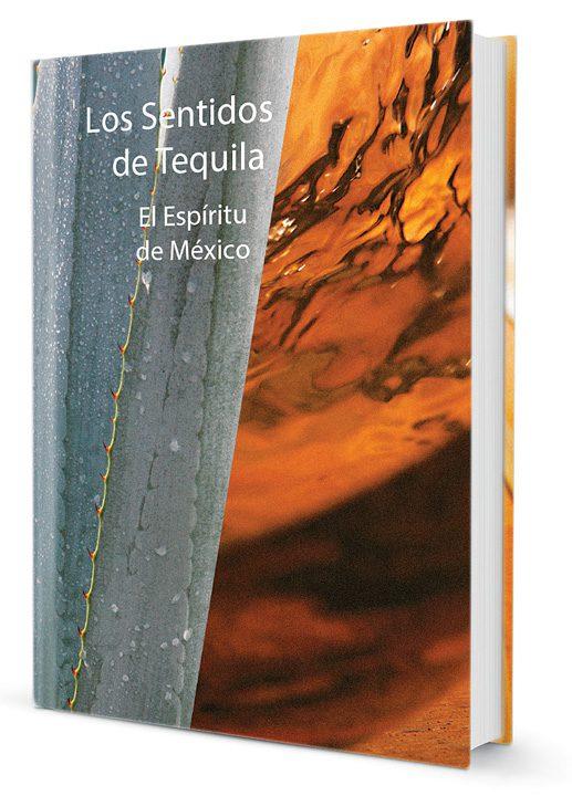 Los sentidos de Tequila. El espíritu de México